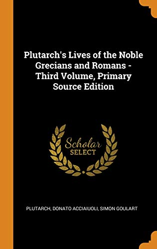 Plutarch's Lives of the Noble Grecians and Romans - Third Volume, Primary Source Edition