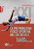 La preparazione fisico-sportiva nel XXI secolo: fondamenti, nuovi percorsi ed evidenze scientifiche: 1