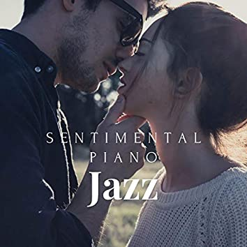 Sentimental Piano Jazz: Chill Pianobar Solo Classics, Romantic Dinner Background Music