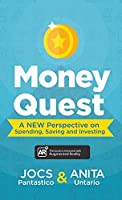 Money Quest: A New Perspective on Spending, Saving and Investing
