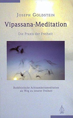 Vipassana-Meditation: Die Praxis der Freiheit
