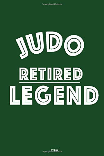 Judo RETIRED LEGEND  :: Lined Notebook / Journal Gift, 120 Pages, 6x9, Soft Cover, Matte Finish