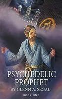 Psychedelic Prophet: Book One