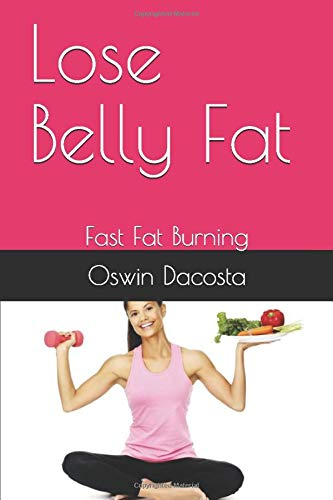 Download Lose Belly Fat: Fast Fat Burning (A Slimmer You) 1520728670
