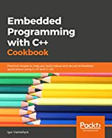 Embedded Programming with C++ Cookbook Front Cover