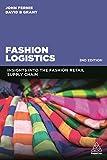 Fashion Logistics: Insights into the Fashion Retail Supply Chain