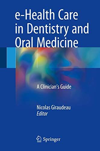 e-Health Care in Dentistry and Oral Medicine: A Clinician's Guide