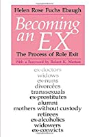 Becoming an Ex: The Process of Role Exit