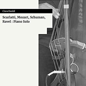 Scarlatti, Mozart, Schuman, Ravel : Piano Solo