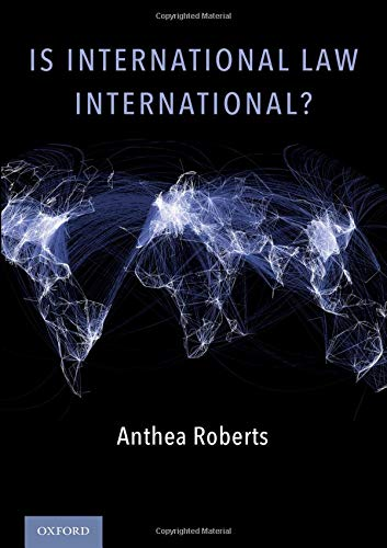 Roberts, A: Is International Law International?
