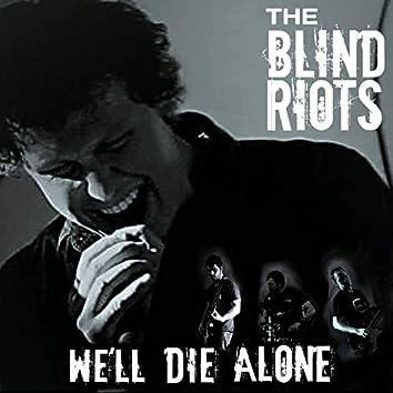 We'll Die Alone