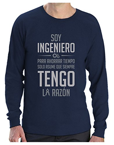 Camiseta de Manga Larga para Hombre - Regalos para Ingenieros - Soy Ingeniero Solo Asume Que Siempre Tengo la Razón Large Azul Oscuro