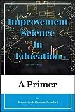 Improvement Science in Education (Improvement Science in Education and Beyond)