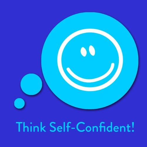 Think Self-Confident! Affirmationen für mehr Selbstbewusstsein Titelbild