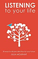Listening to Your Life: Creatively Discerning Your Calling