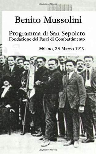 Programma di San Sepolcro: Fondazione dei Fasci di Combattimento (Italian Edition)