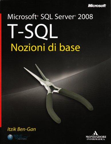 Microsoft SQL Server 2008. T-SQL. Nozioni di base