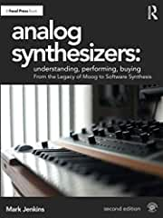 Analog Synthesizers: Understanding, Performing, Buying, 2nd Edition from Focal Press and Routledge