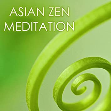 Asian Zen Meditation Songs - Top 30 Collection