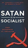 Satan is a Socialist: Free Enterprise vs. Socialism