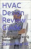 HVAC Design Review Guide: And Designer Training Manual (English Edition)