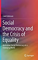 Social Democracy and the Crisis of Equality: Australian Social Democracy in a Changing World