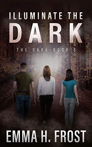 Illuminate the Dark: A YA Dystopian Post-Apocalyptic EMP Survival Thriller (English Edition)