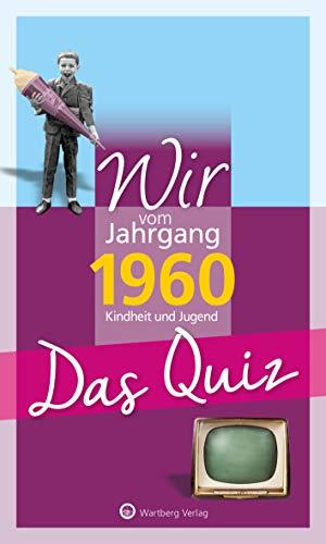 Wir vom Jahrgang 1960 - Das Quiz: Kindheit und Jugend (Jahrgangsquizze)