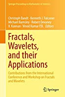 Fractals, Wavelets, and their Applications: Contributions from the International Conference and Workshop on Fractals and Wavelets (Springer Proceedings in Mathematics & Statistics)