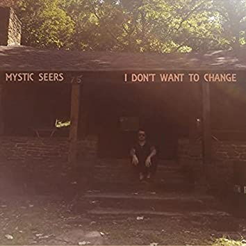 I Don't Want to Change