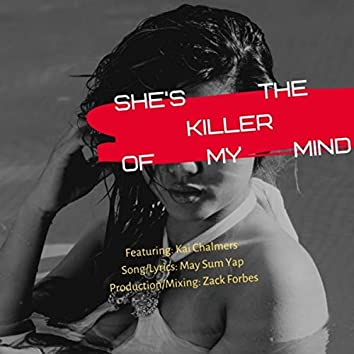 She's the Killer of My Mind (feat. Kai Chalmers)