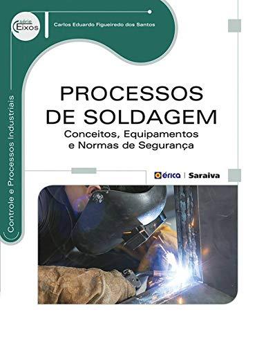 Processos de soldagem: Conceitos, equipamentos e normas de segurança