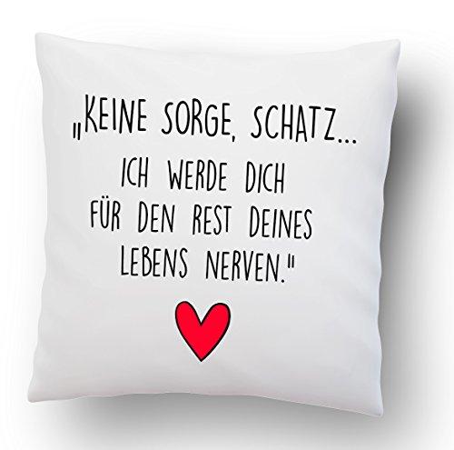 TASSENTICKER Liebes Kissenbezug mit Spruch ''Keine Sorge, Schatz. Ich werde Dich für den Rest deines Lebens Nerven.'' - Kissen-Hülle - Deko-Kissen - weiß 40cm x 40cm - Liebe - Schatz -