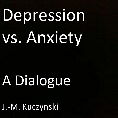 Depression vs. Anxiety : A Dialogue audiobook cover art