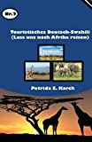 Touristisches Deutsch -Swahili (Lass uns nach Afrika reisen) (German Edition)