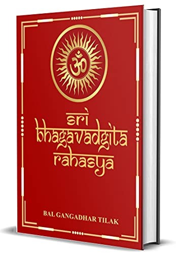 Sri Bhagavadagita Rahasya : Complete (Unabridged)Edition With Commentary (English Edition)