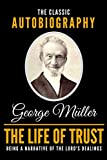 The Life Of Trust - The Classic Autobiography Of George Müller