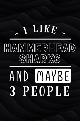 I Like Hammerhead Sharks and Maybe 3 People Funny Shark Gift Quote Password book: Internet Address and Password Organizer Logbook with alphabetical ... Computer & Website Logins, Internet address a