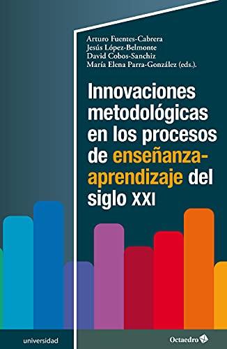 Innovaciones metodológicas en los procesos de enseñanza-aprendizaje del siglo XXI (Universidad)