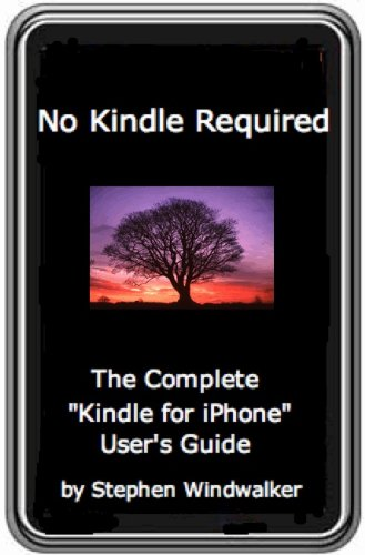 No Kindle Required - The Complete 'Kindle for iPhone' User's Guide/Unlock the 'Lightning Web Navigator for iPhone & iPod Touch' (DRM-Free with Text-to-Speech Enabled, User-Friendly)