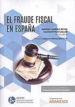 El fraude fiscal en España (Papel + e-book) (Monografía)