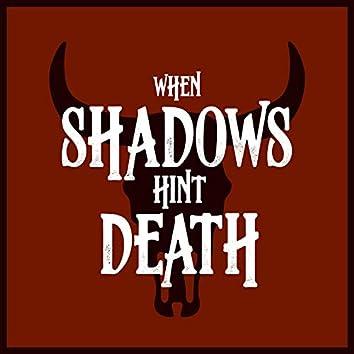 When Shadows Hint Death (Original Motion Picture Soundtrack)