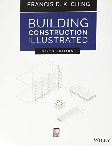 Compare Textbook Prices for Building Construction Illustrated 6 Edition ISBN 9781119583080 by Ching, Francis D. K.