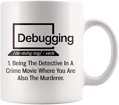 Debugging Funny Quote Coffee Mug for Programmer Humorous Gift Computer Science Debugging Coding product image