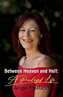 Between Heaven and Hell: A Privileged Life