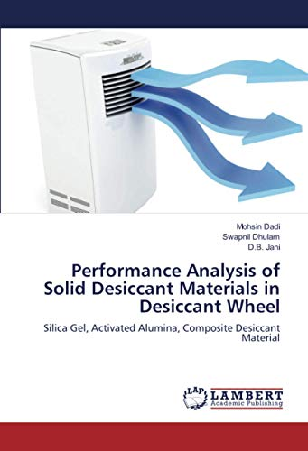Performance Analysis of Solid Desiccant Materials in Desiccant Wheel: Silica Gel, Activated Alumina, Composite Desiccant Material