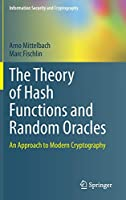 The Theory of Hash Functions and Random Oracles: An Approach to Modern Cryptography (Information Security and Cryptography)