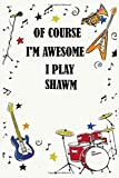 Of course i'm awesome i play SHAWM: Blank Lined Journal Notebook, Funny SHAWM Notebook, SHAWM notebook, SHAWM Journal, Ruled, Writing Book, Notebook for SHAWM lovers, SHAWM gifts
