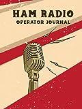 Ham Radio Operator Journal: Ham Radio Station Log Book; Logbook for Ham Radio Operators; Ham Radio Contact Keeper; Ham Radio | Radio-Wave Frequency & Power Test Logbook