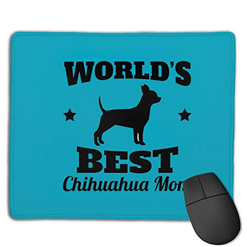 World's Best Chihuahua Mom Office Rectangle Non-Slip Rubber Mouse Pad Comfortable Gaming Mouse Pad for Laptop Displays Tablet Keyboard